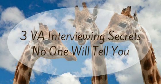 3 VA Interviewing Secrets No One Will Tell