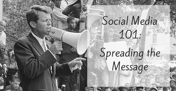 Social Media 101-Spreading the Message