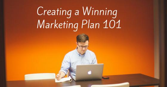 Creating a Winning Marketing Plan 101