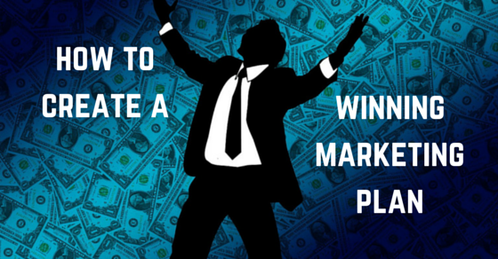 how to create a winning marketing plan