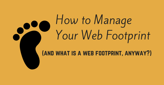 How to Manage Your Web Footprint