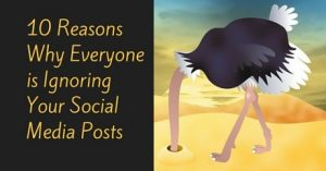 10 Reasons Why Everyone is Ignoring Your Social Media