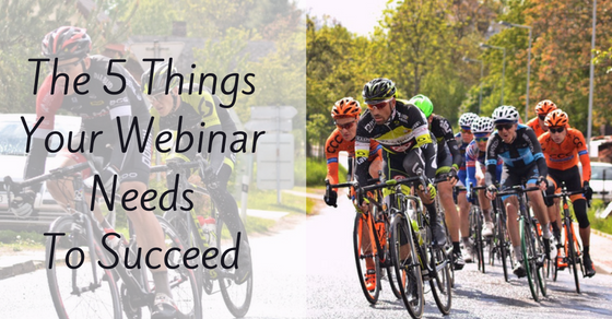 5 Things You Need to Get Right for a Successful Webinar