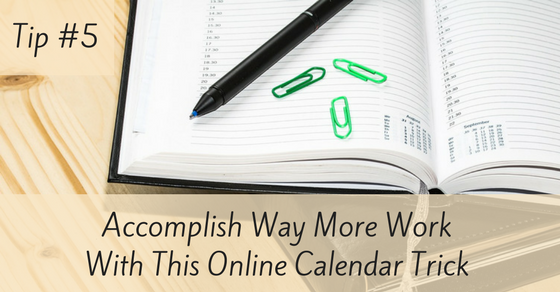 Accomplish Way More Work With This Online Calendar Tip