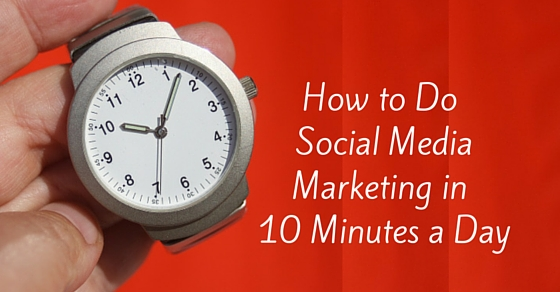How to Do Social Media Marketing in 10 min