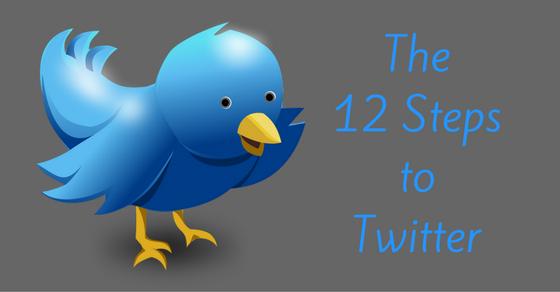 The Twitter Twelve Steps