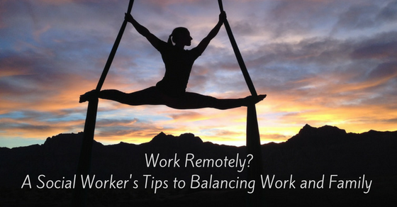 Balancing Work and Family When You Work Remotely