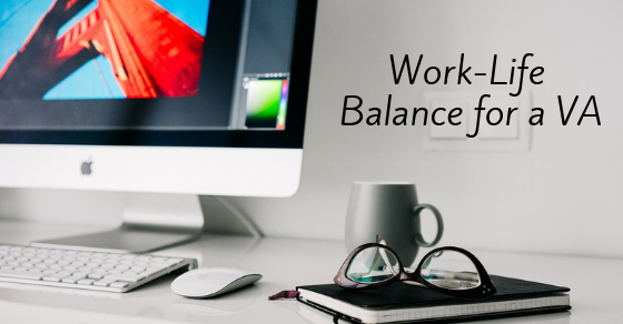 The Virtual Assistant's Guide to Work-Life Balance